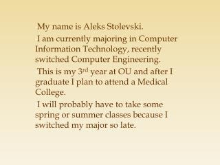 My name is Aleks Stolevski.