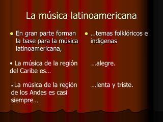 La música latinoamericana