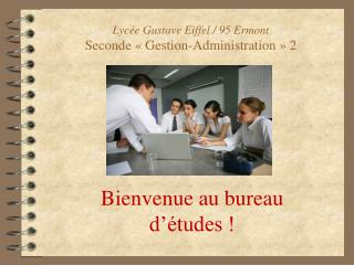 Lyc�e Gustave Eiffel / 95 Ermont Seconde ��Gestion-Administration�� 2