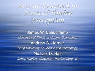 Recent Research in Musical Timbre Perception