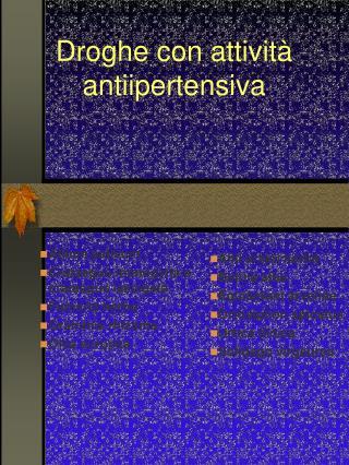 Droghe con attività antiipertensiva