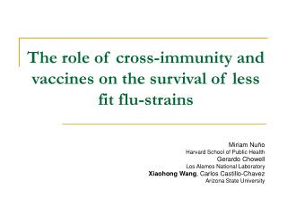 The role of cross-immunity and vaccines on the survival of less fit flu-strains