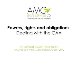 Powers, rights and obligations: Dealing with the CAA