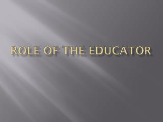 Role of the educator