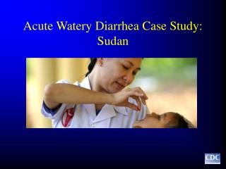 Acute Watery Diarrhea Case Study: Sudan
