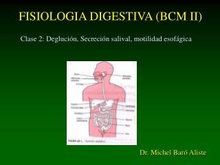 FISIOLOGIA DIGESTIVA (BCM II)