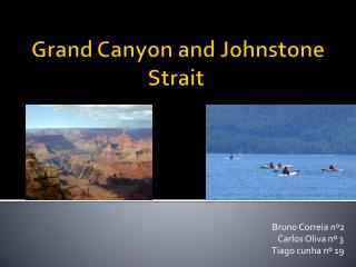 Grand Canyon and Johnstone Strait