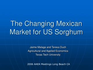 The Changing Mexican Market for US Sorghum