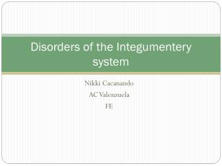 Disorders of the  Integumentery  system
