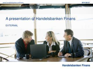 A presentation of Handelsbanken Finans