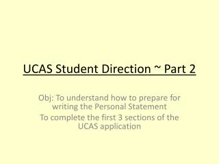 UCAS Student Directio n  ~ Part 2