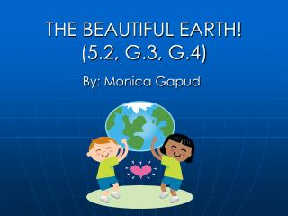 THE BEAUTIFUL EARTH! (5.2, G.3, G.4)