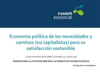 Economía política de las necesidades y caminos (no capitalistas) para su satisfacción sostenible