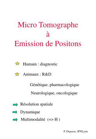 Micro Tomographe à Emission de Positons