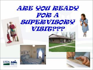 ARE YOU READY FOR A SUPERVISORY VISIT???