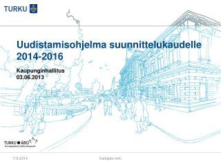 Uudistamisohjelma suunnittelukaudelle 2014-2016