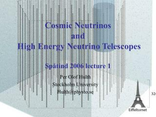 Cosmic Neutrinos  and  High Energy Neutrino Telescopes Spåtind 2006 lecture 1