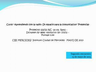"""Curso  """" Aprendiendo con la radio: Un espacio para la comunicaci ó n """"  Presencial-"""