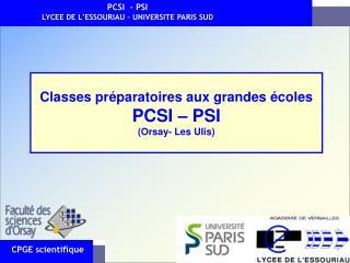 Classes préparatoires aux grandes écoles PCSI – PSI (Orsay- Les Ulis)