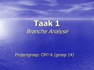 Taak 1 Branche Analyse