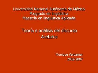 Universidad Nacional Autónoma de México Posgrado en lingüística Maestría en lingüística Aplicada