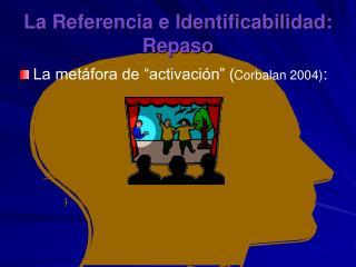 La Referencia e Identificabilidad: Repaso