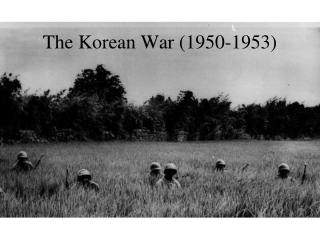 KOREAN WAR -  1950-1953