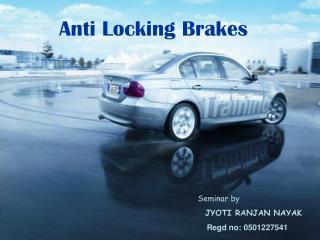 Seminar by JYOTI RANJAN NAYAK     Regd no: 0501227541