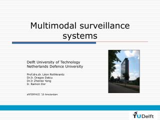 Multimodal surveillance systems