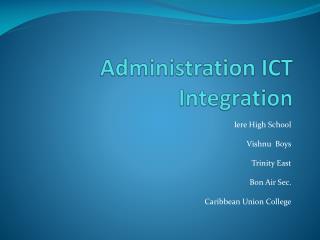 Administration ICT  I ntegration