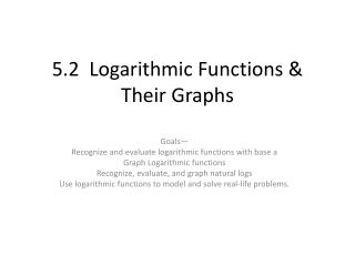 5.2  Logarithmic Functions &  Their Graphs