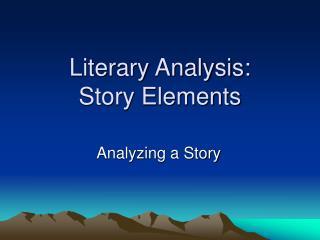 Literary Analysis:            Story Elements