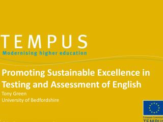 Promoting Sustainable Excellence in Testing and Assessment of  English Tony Green