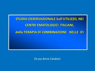 STUDIO OSSERVAZIONALE Sull'UTILIZZO, NEI CENTRI EMATOLOGICI  ITALIANI,