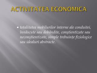 ACTIVITATEA ECONOMICA