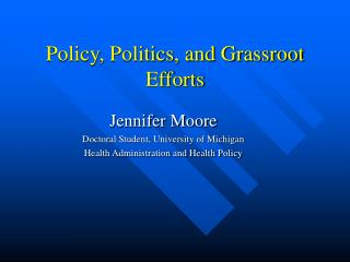 Policy, Politics, and Grassroot Efforts