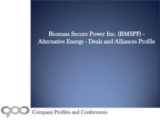 Biomass Secure Power Inc. (BMSPF) - Alternative Energy - Dea