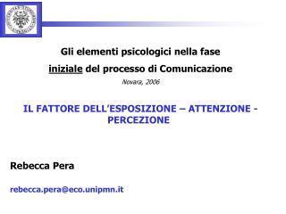 Gli elementi psicologici nella fase  iniziale  del processo di Comunicazione Novara, 2006
