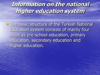 Information on the national higher education system