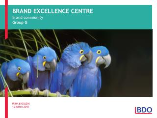 BRAND EXCELLENCE CENTRE Brand community Group G