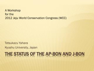 The Status of the AP-BON and J-BON
