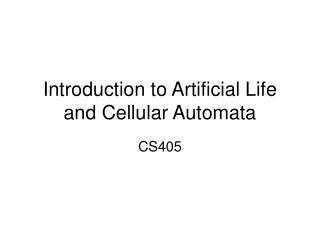 Introduction to Artificial Life and Cellular Automata