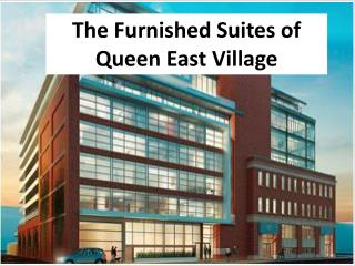 The Furnished Suites of Queen East Village