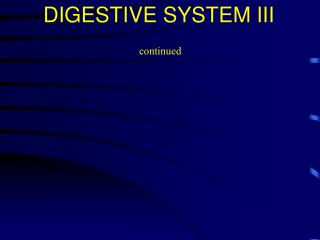 DIGESTIVE SYSTEM III