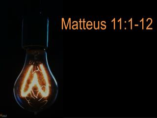 Matteus 11:1-12