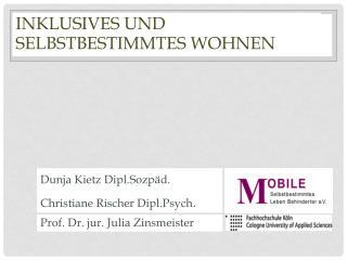 Dunja Kietz Dipl.Sozpäd. Christiane Rischer Dipl.Psych .