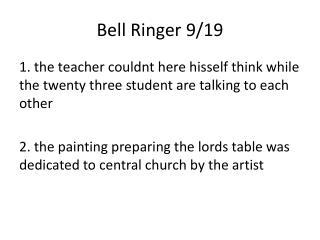 Bell Ringer 9/19