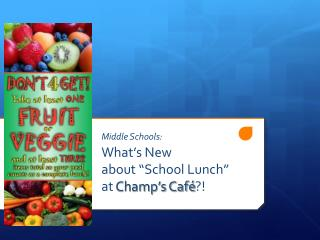 """Middle Schools: What's New about """"School Lunch""""  at  Champ's Café ?!"""