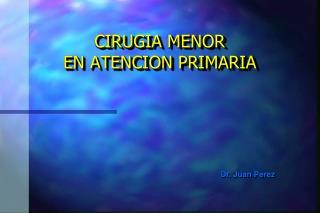 CIRUGIA MENOR EN ATENCION PRIMARIA