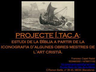 Francesc Capel Nadal  933480302 // 676911133 francesccapelnadal @ gmail
